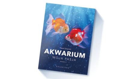 Trzecie wydanie książki Akwarium – moja pasja autorstwa Pawła Zarzyńskiego już wsprzedaży!